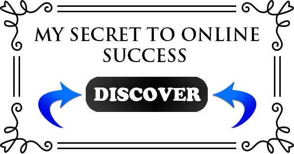 My Secret to Online Sucess