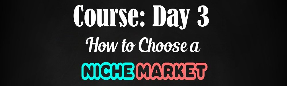 Day 3-How-to-choose-a-niche-market