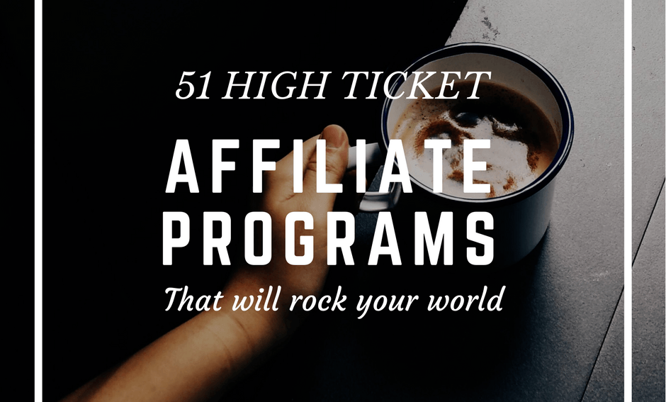 51 High Ticket Affiliate Programs
