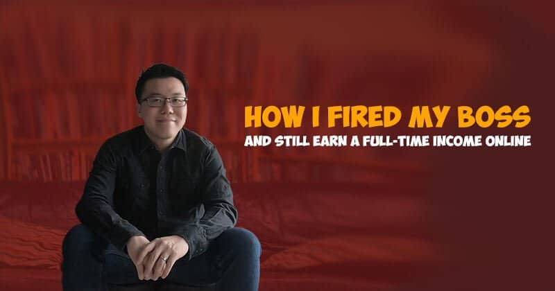 Fired My Boss and Still Earn a Full Time Income Online