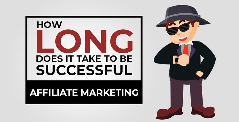 How Long Does it Take to Be Successful with Affiliate Marketing