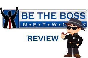 Be-The-Boss-Network-Review